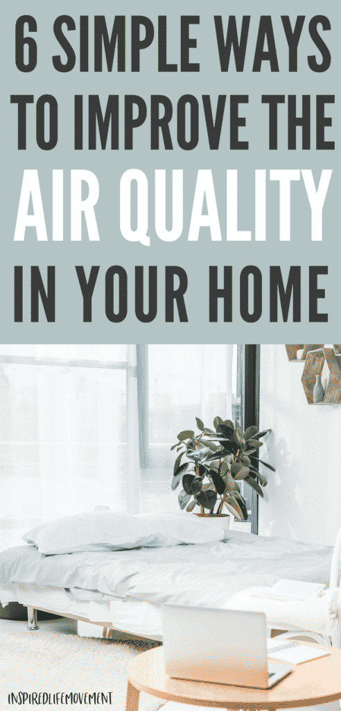 How To Improve the Air Quality in Your Home - 6 Simple Solutions