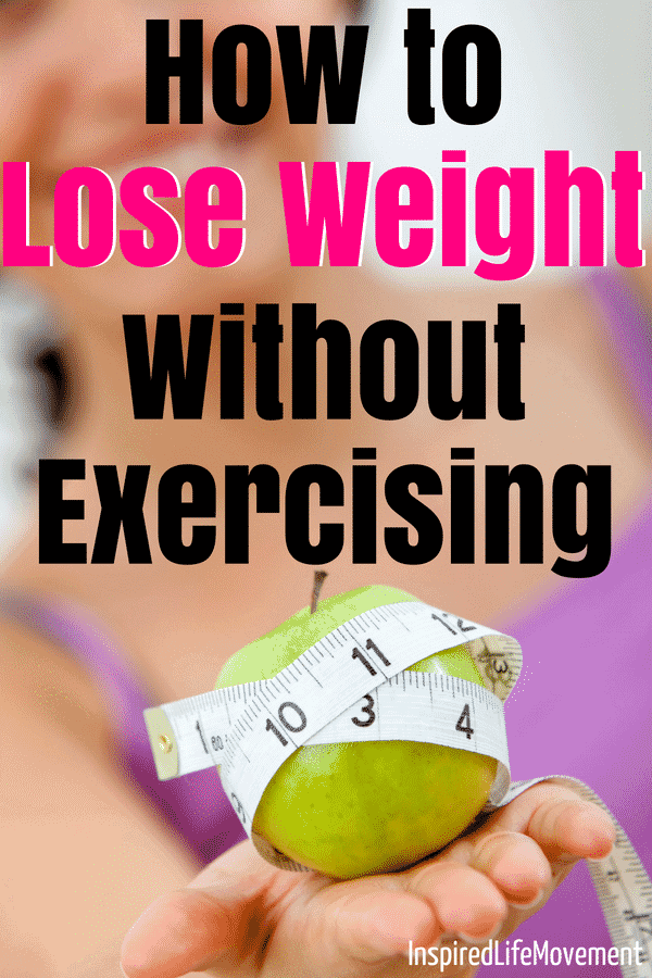 How to lose weight without exercise - these 10 simple tips will help you to get a flat stomach and lose weight fast without exercising. #weightlosstips #loseweight #loseweightfast #weightloss