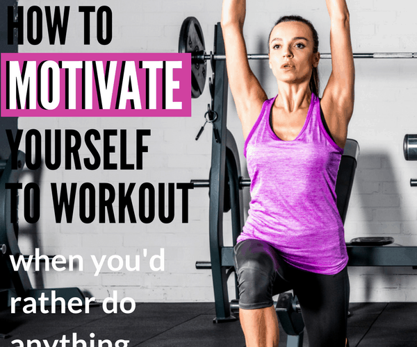 How to Motivate Yourself to Workout When You'd Rather Do Anything Else