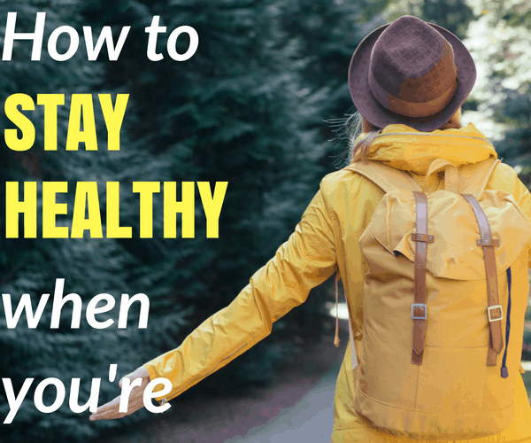 10 Tips To Help You Stay Healthy While Traveling
