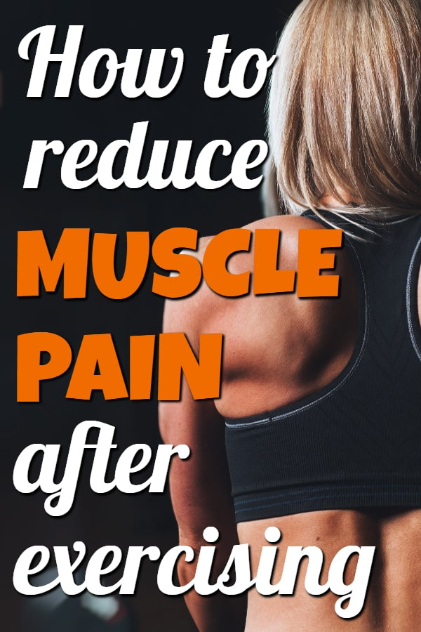How to reduce muscle pain after exercising