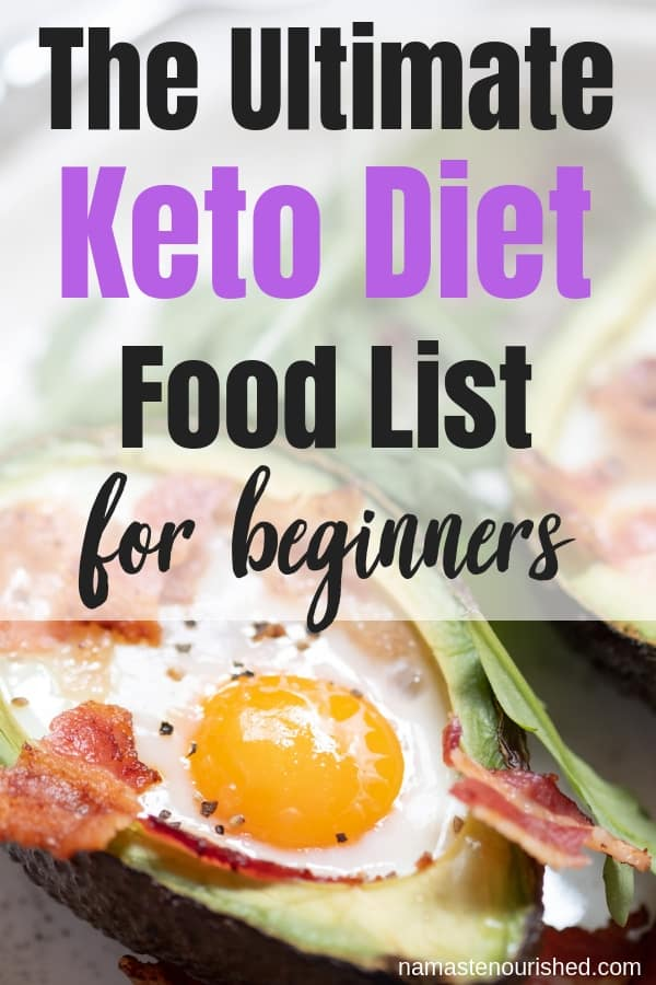 The Ultimate Keto Diet Food List - What You Can and Can't Eat on the Keto Diet! #ketofoodlist #ketodiet #ketodietfoodlist #ketodietforbeginners