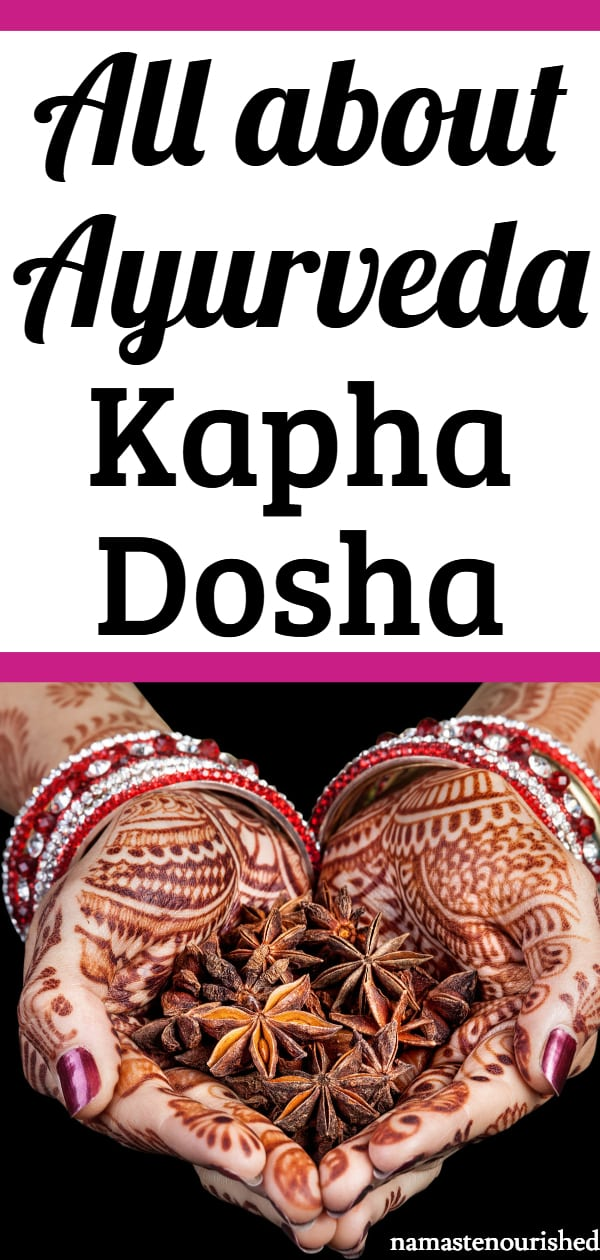 Ayurveda Kapha Dosha - Everything You Need to Know