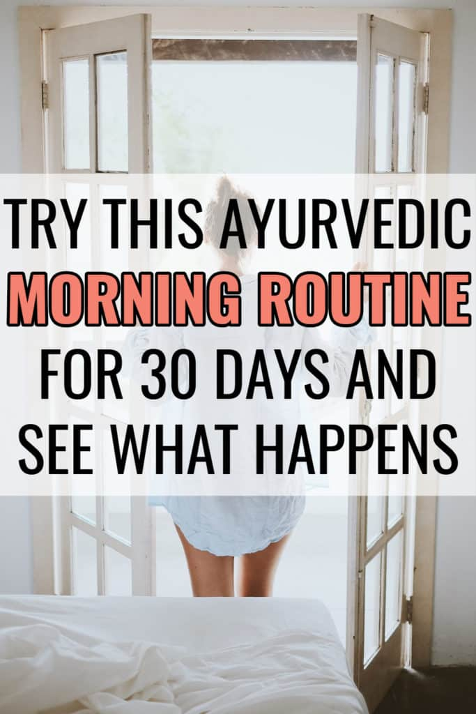 Ayurvedic Morning Routine - Try this morning routine for 30 days and see what happens.