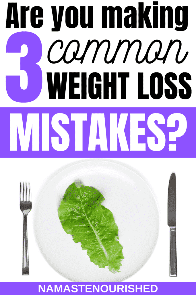 Struggling to lose weight (but feel like you're doing everything right?) You might be making one of these 3 common weight loss mistakes -->