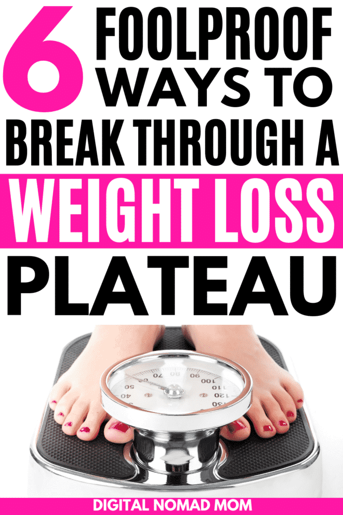 Stopped Losing Weight? Here are 6 foolproof ways to break through a weight loss plateau and start losing weight again. #weightlosstips #weightloss