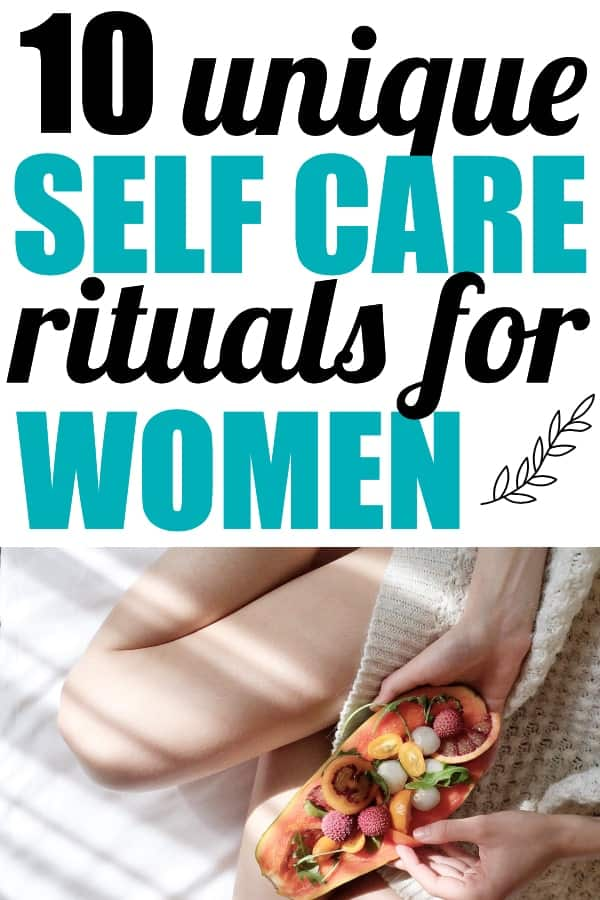 10 Unique Self Care Ideas for Women