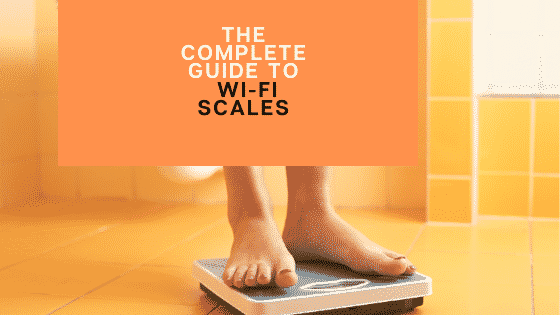Complete Guide to Wi-Fi Scales