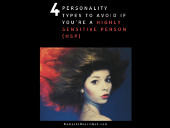 4 personality types to avoid if your'e a highly sensitive person (HSP)