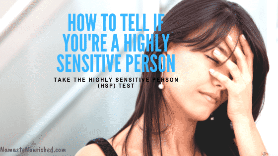 how to tell if you're a highly sensitive person