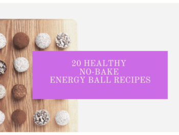 20 Healthy No-Bake Energy Ball Recipes