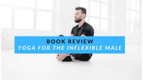 book review yoga for the inflexible male