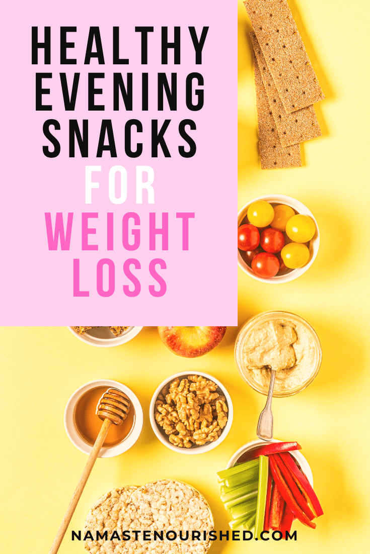 Healthy Evening Snacks For Weight Loss
